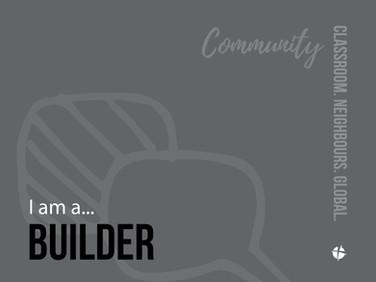 I am a Builder