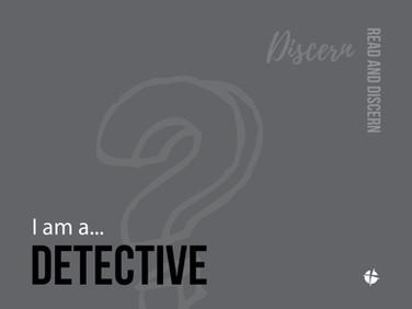 I am a Detective