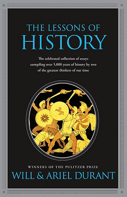 The Lessons of History by Will and Ariel Durant