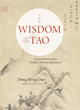 The Wisdom of the Dao by Deng Mimnd Dao