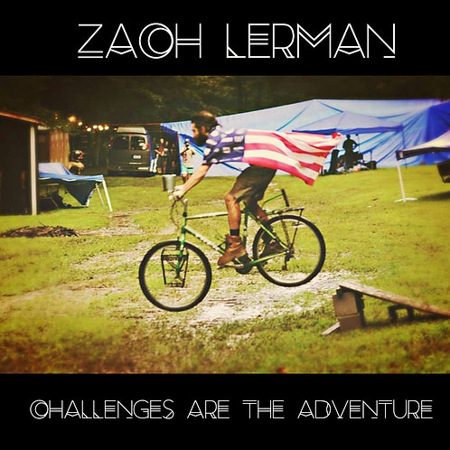 Zach Lerman- Challenges Are the Adventure