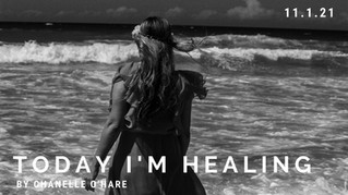 Today I am Healing...