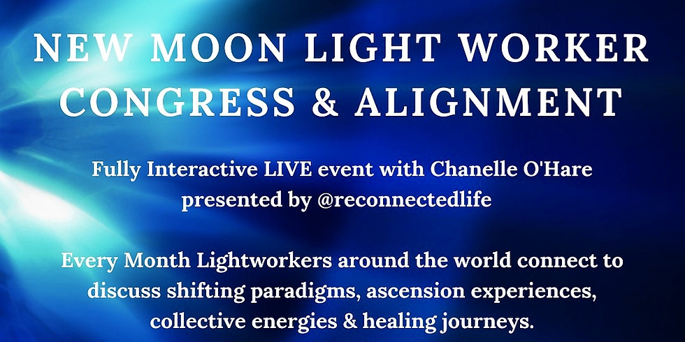New Moon Light Worker Congress & Alignment june