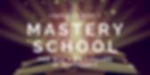 Mastery School Program