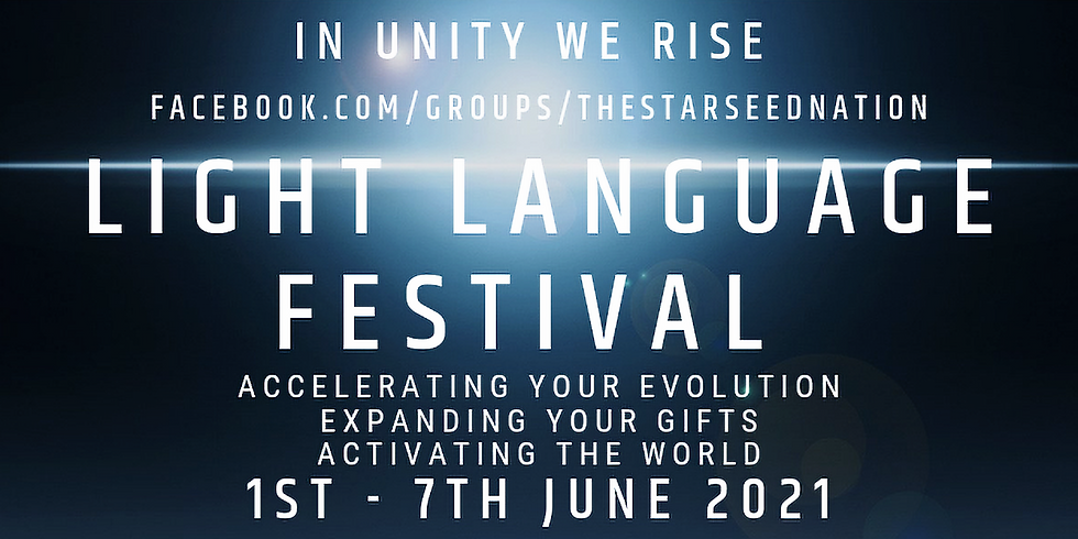 The Light Language Festival Is here! 1-7th June 2021