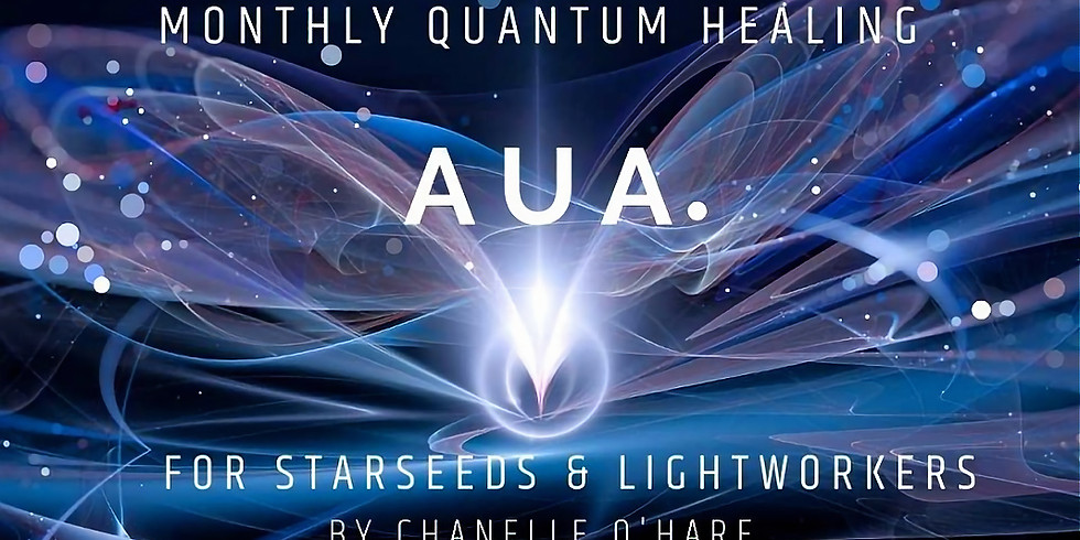 Monthly Quantum Healing AUA - For Starseeds & Lightworkers