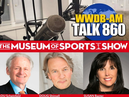 The Museum of Sports Show Thursdays on WWDB-AM Talk 860