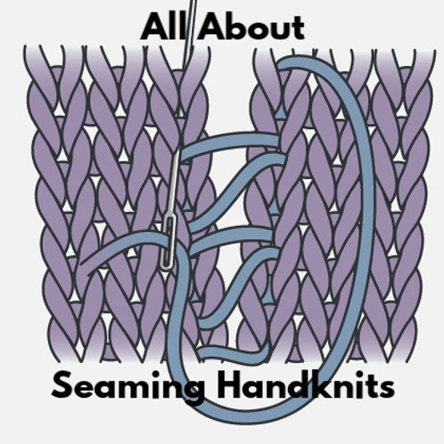 All About Seaming Handknits Independent Study