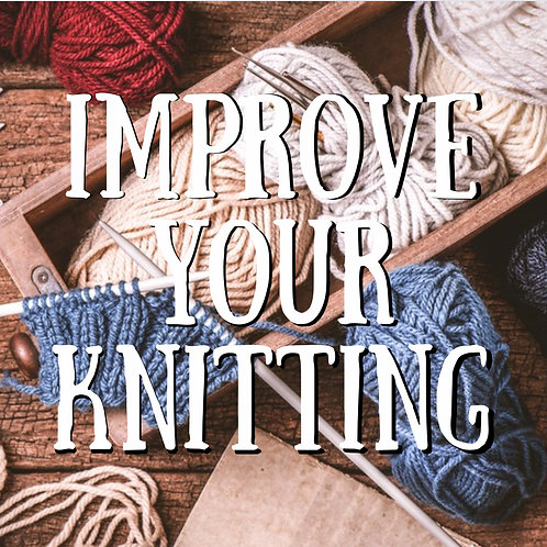 Improve Your Knitting Video Class