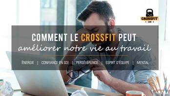Comment le CrossFit peut améliorer notre vie au travail ?