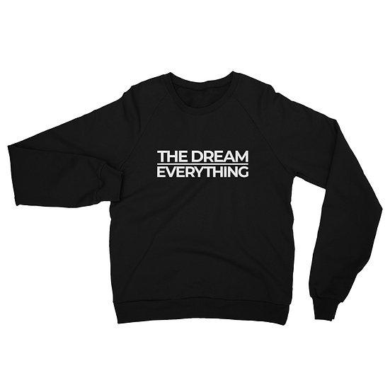 DREAM OVER EVERYTHING SWEATSHIRT