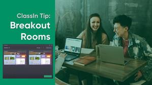 ClassIn Tip: Breakout Rooms