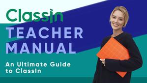 ClassIn Teacher Manual: An Ultimate Guide to ClassIn