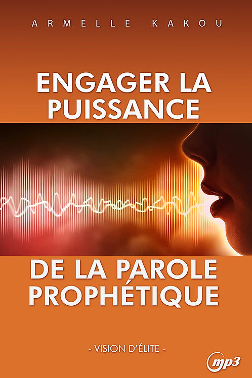 Engager la puissance de la Parole prophétique 1