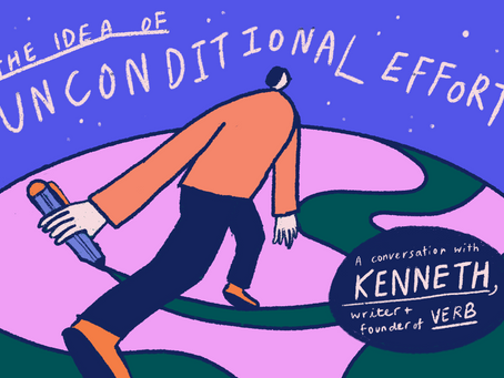 Writer Kenneth on The Idea of Unconditional Effort