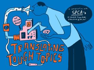 Translating Tough Topics: A Conversation with SPCA