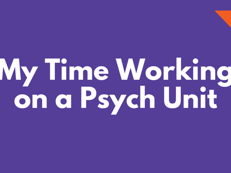 My Time Working on a Psych Unit