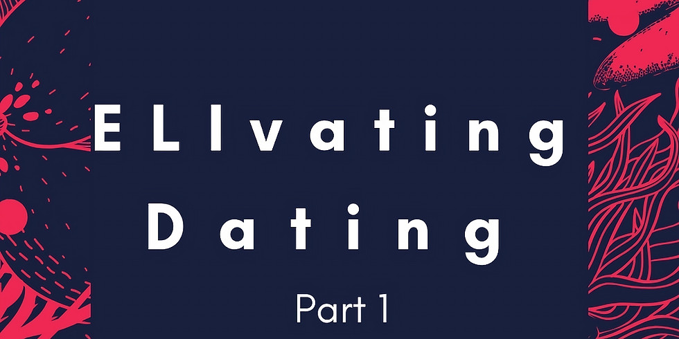ELIvating Dating Part 1