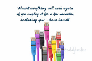 Unplugging: It's Great for the Soul!