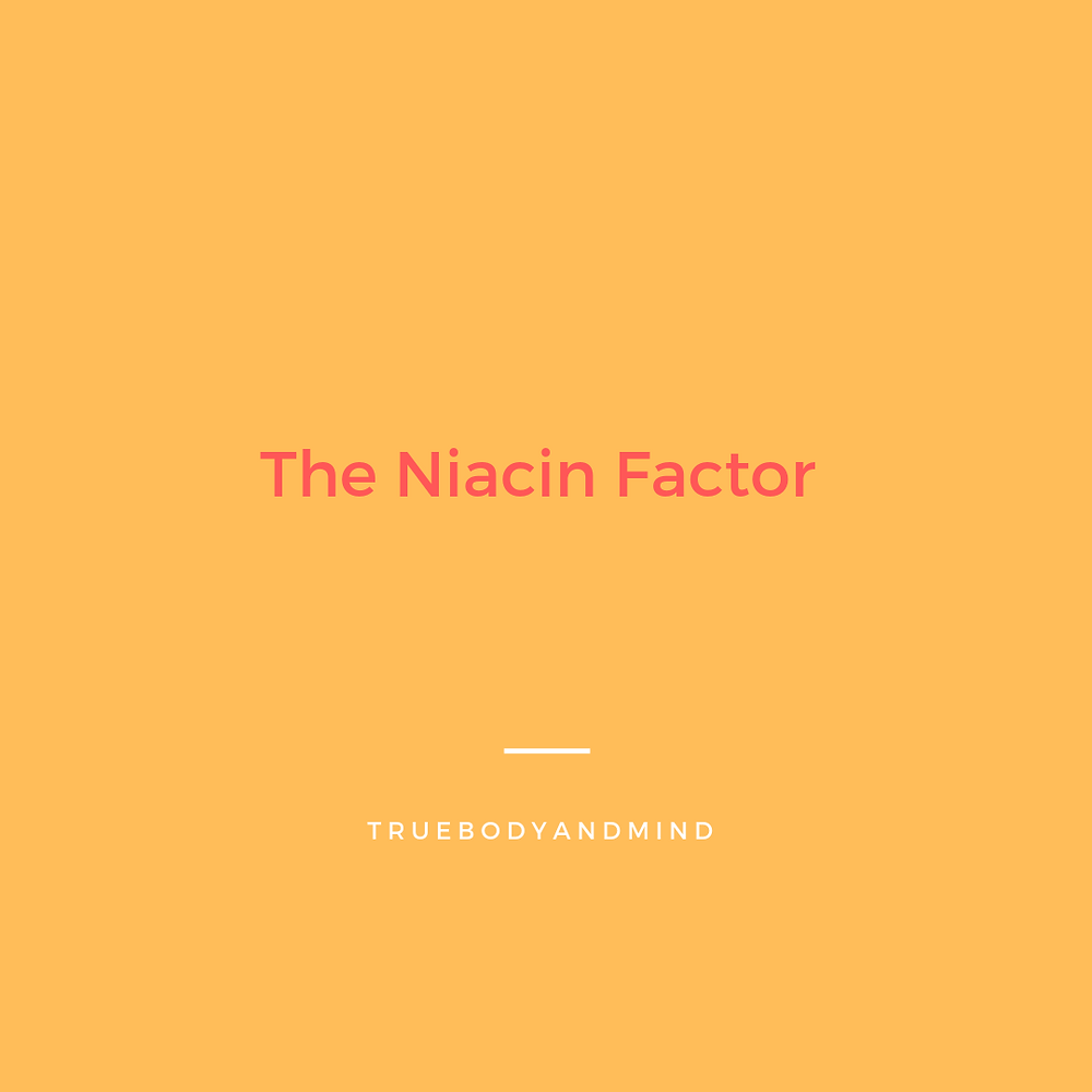 THE NIACIN FACTOR...(keeping your kids safe)