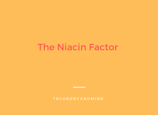 The NIACIN Factor (Keeping your children  safe)