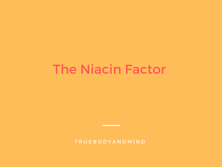 The NIACIN Factor (Keeping your children  safe)