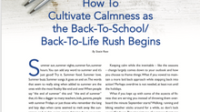 HOW TO CULTIVATE CALMNESS AS THE BACK-TO-SCHOOL/BACK-TO-LIFE RUSH BEGINS