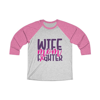 Wife Mom Fighter Tri-Blend 3/4 Raglan Tee