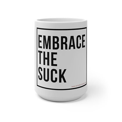 Embrace the Suck Color Changing Mug