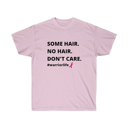 Some Hair. No Hair. Don't Care. Cotton Tee