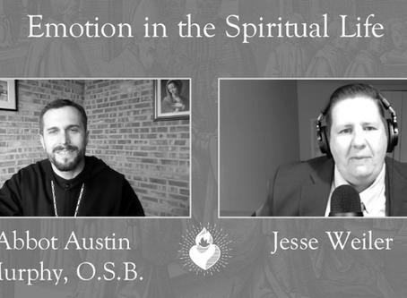 Abbot Austin Discusses Emotion in Spiritual Life