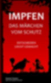IMPFEN - DAS MÄRCHEN VOM SCHUTZ, von Daniel Hasler, Neuerscheinung