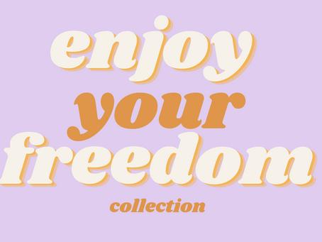 Bemutatkozik az ENJOY YOUR FREEDOM kollekció!