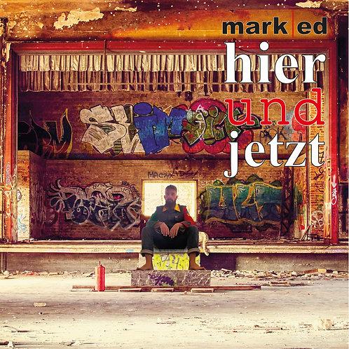 Mark Ed - 'hier und jetzt'