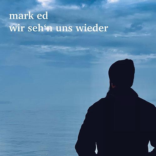 Mark Ed - wir seh'n uns wieder (CD Single)