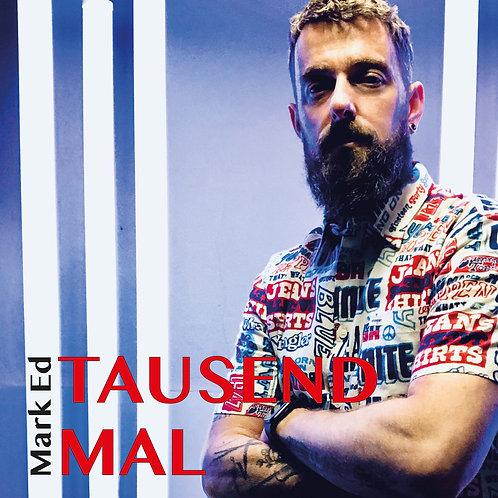 Mark Ed - Tausend Mal / Single