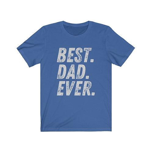 Best. Dad. Ever. - Bella + Canvas 3001 Unisex Jersey Short Sleeve Tee