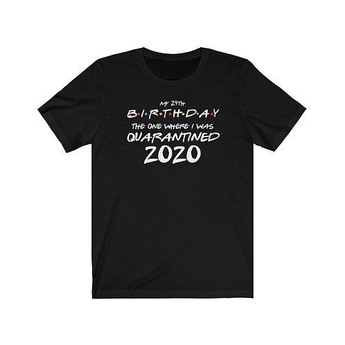 The Birthday I was Quarantined- Bella Canvas 3001 Unisex Jersey Short Sleeve Tee