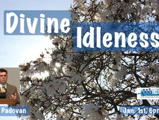 Divine Idleness