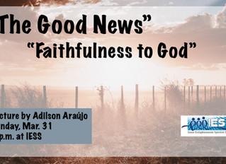 """""""The Good News - Faithfulness to God"""""""
