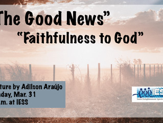 """The Good News - Faithfulness to God"""