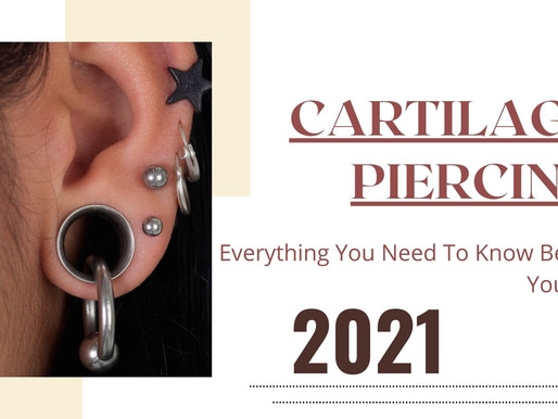 Cartilage Piercing: Everything You Need To Know Before You Get [2021]