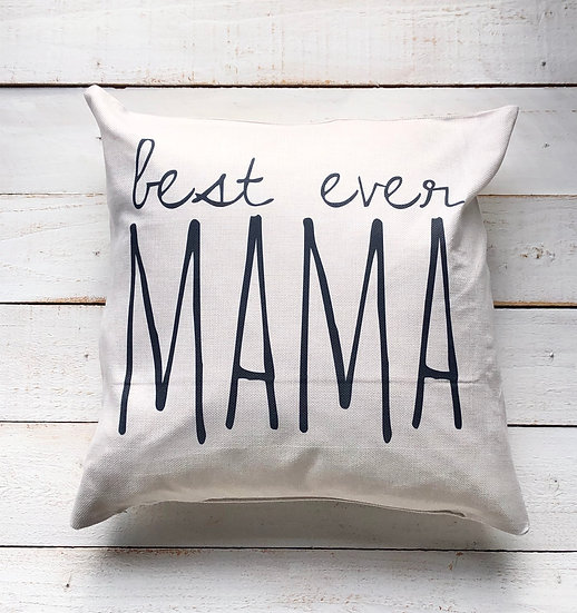 Best Mama Ever Pillow Cover