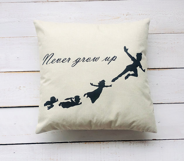 Never Grow Up Pillow Cover