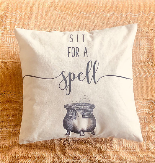Sit For a Spell Pillow Cover