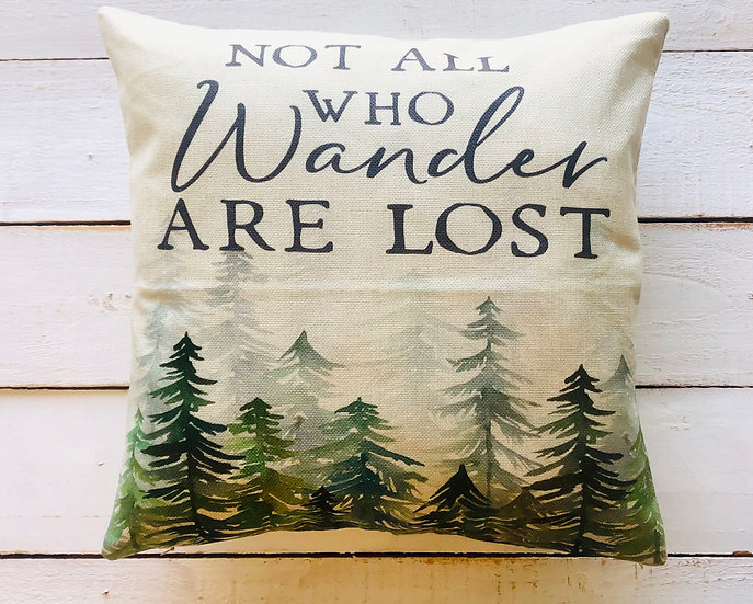 Not All Who Wonder Pillow Cover