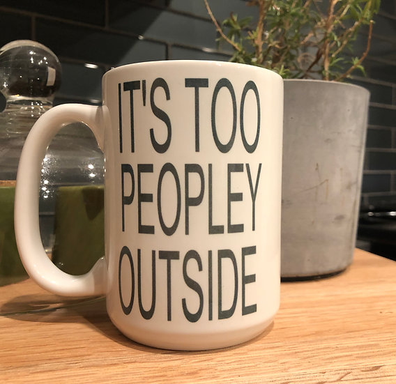 It'sToo Peopley Mug