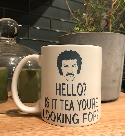 Hello Is It Tea Your Looking For Mug