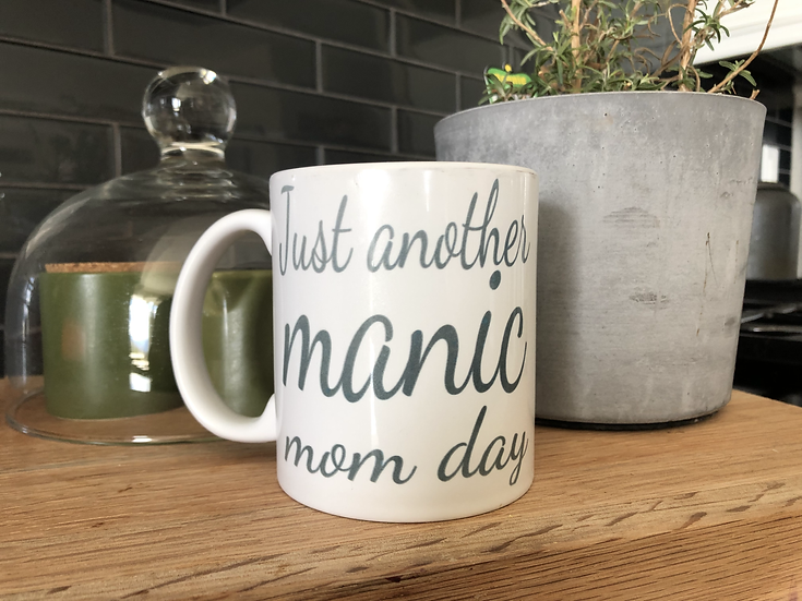 Just Another Manic Mom Day Mug
