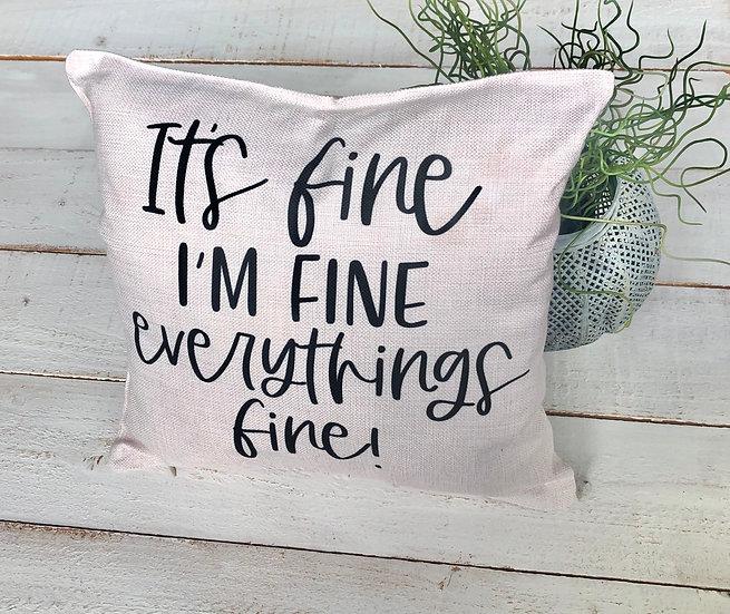 I'm FINE Pillow Cover